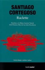 A Fundación SGAE vén de publicar unha edición bilingüe de 'Raclette'